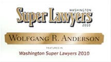 Super Lawyers 2010 | Wolfgang R. Anderson | Washington Super Lawyers 2010