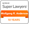 Rated By | Super Lawyers | Wolfgang R. Anderson | 10 years